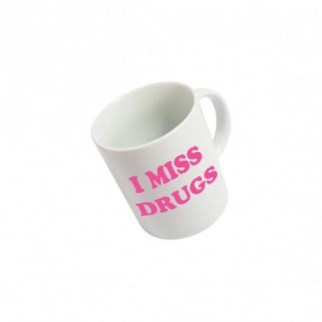 "Taza ""I miss drugs"""